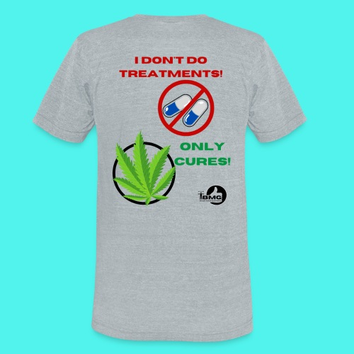 BMG- No treatments..Only Cures! - Unisex Tri-Blend T-Shirt
