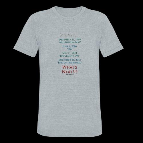 Survived... Whats Next? - Unisex Tri-Blend T-Shirt