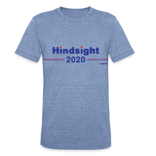 HINDSIGHT 2020 - Unisex Tri-Blend T-Shirt