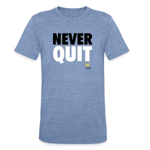 Never Quit In This Lifetime - Unisex Tri-Blend T-Shirt by American Apparel