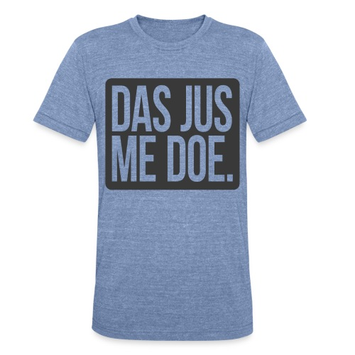 DAS JUS ME DOE Throwback - Unisex Tri-Blend T-Shirt