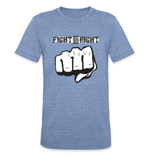 Fight or Fight - Unisex Tri-Blend T-Shirt
