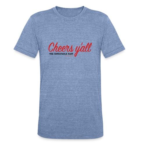 Cheers y'all - Unisex Tri-Blend T-Shirt