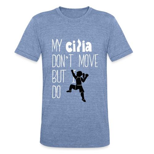 cilia don't move girl tex - Unisex Tri-Blend T-Shirt