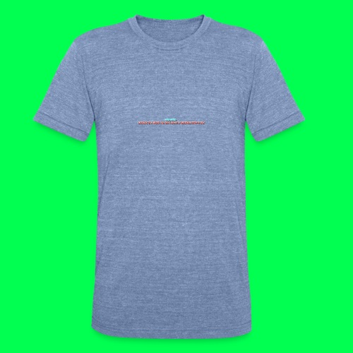 my original quote - Unisex Tri-Blend T-Shirt