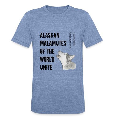Alaskan Malamutes Unite - Unisex Tri-Blend T-Shirt