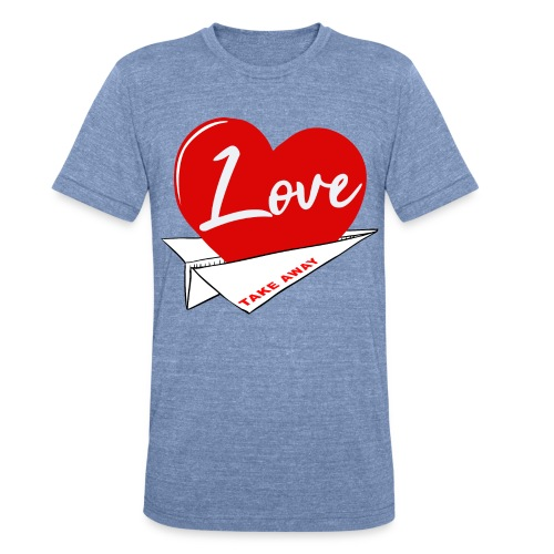 Love take away - Unisex Tri-Blend T-Shirt