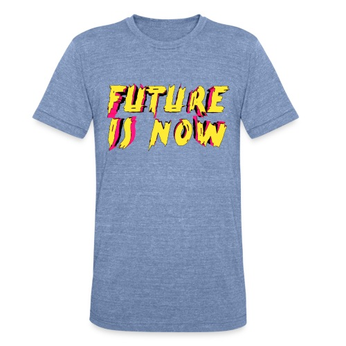 future is now - Unisex Tri-Blend T-Shirt