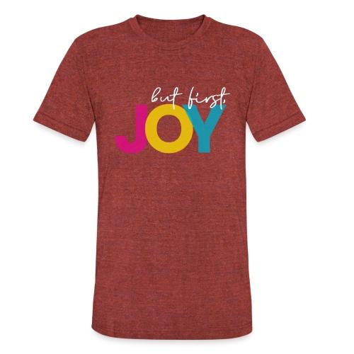 But First, Joy Merch - Unisex Tri-Blend T-Shirt
