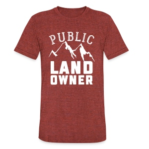 Public Land Owner Sarcasm Humorous Property Design - Unisex Tri-Blend T-Shirt by American Apparel