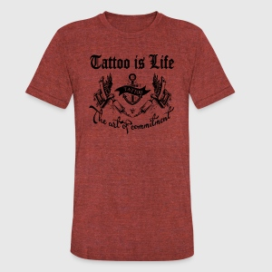 Tattoo is life - Unisex Tri-Blend T-Shirt by American Apparel