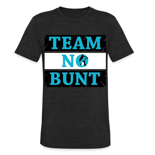Team No Bunt - Unisex Tri-Blend T-Shirt