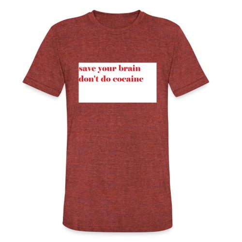 save your brain don't do cocaine - Unisex Tri-Blend T-Shirt