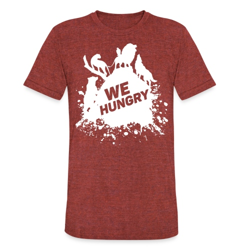 We Hungry White - Unisex Tri-Blend T-Shirt