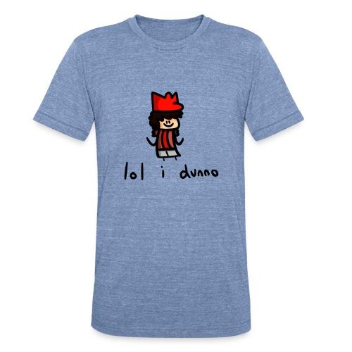 lol i dunno - Unisex Tri-Blend T-Shirt