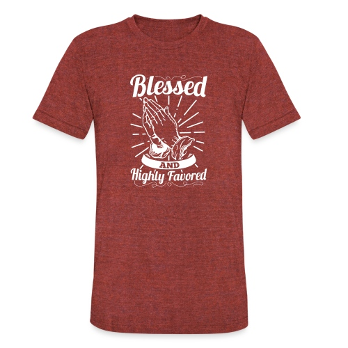 Blessed And Highly Favored (Alt. White Letters) - Unisex Tri-Blend T-Shirt