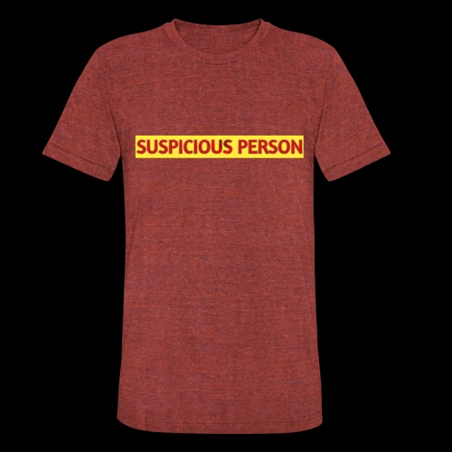 YOU ARE SUSPECT & SUSPICIOUS - Unisex Tri-Blend T-Shirt