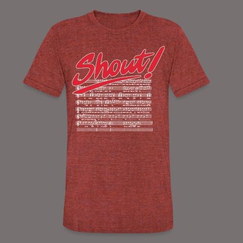 Shout - Unisex Tri-Blend T-Shirt