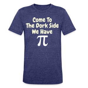 Come To The Dork Side We Have Pi - Unisex Tri-Blend T-Shirt