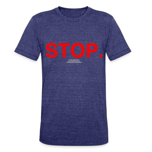 stop - Unisex Tri-Blend T-Shirt