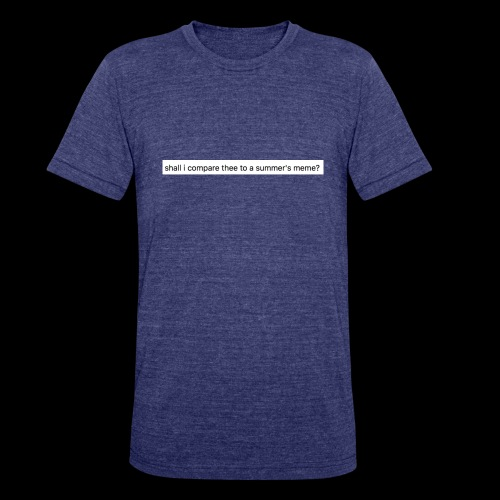 shall i compare thee to a summer's meme? - Unisex Tri-Blend T-Shirt