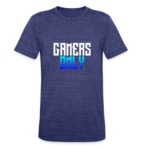 Gamers only - Unisex Tri-Blend T-Shirt