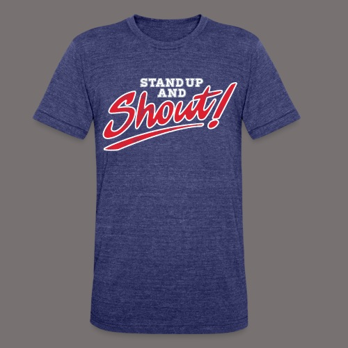 Stand Up and Shout - Unisex Tri-Blend T-Shirt