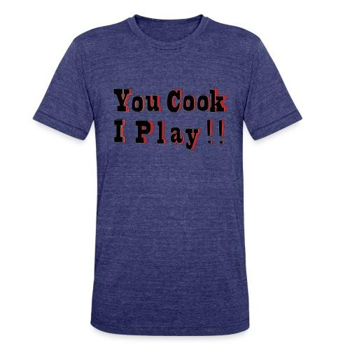 2D You Cook I Play - Unisex Tri-Blend T-Shirt