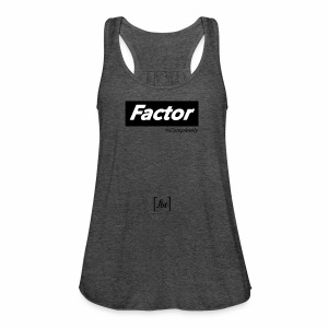 Factor Completely [fbt] - Women's Flowy Tank Top by Bella