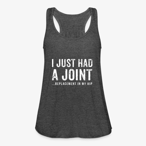 JOINT HIP REPLACEMENT FUNNY SHIRT - Women's Flowy Tank Top by Bella