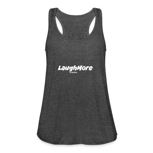 LAUGH MORE T-SHIRTS - Women's Flowy Tank Top by Bella