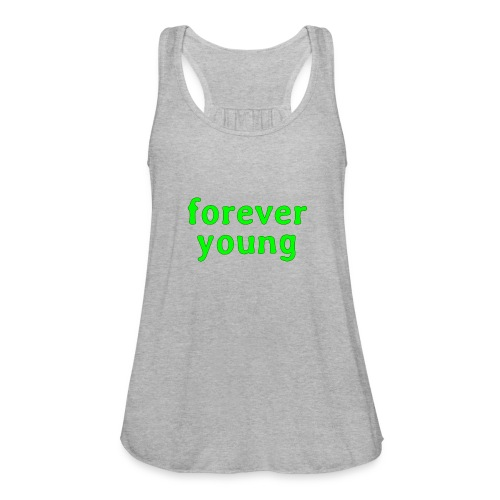 forever young - Women's Flowy Tank Top by Bella