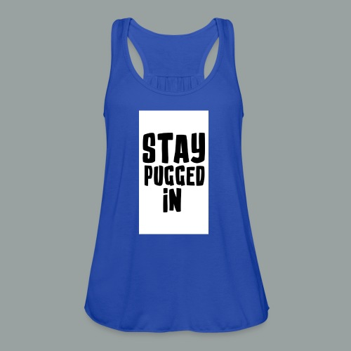 Stay Pugged In Clothing - Women's Flowy Tank Top by Bella