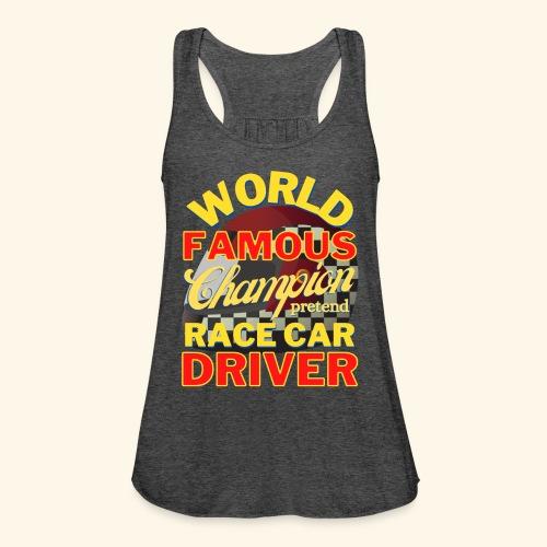 World Famous Champion pretend Race Car Driver - Women's Flowy Tank Top by Bella