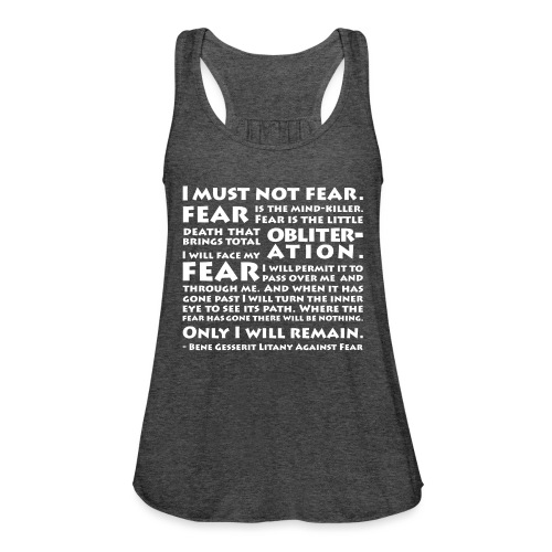 Litany Against Fear - Women's Flowy Tank Top by Bella
