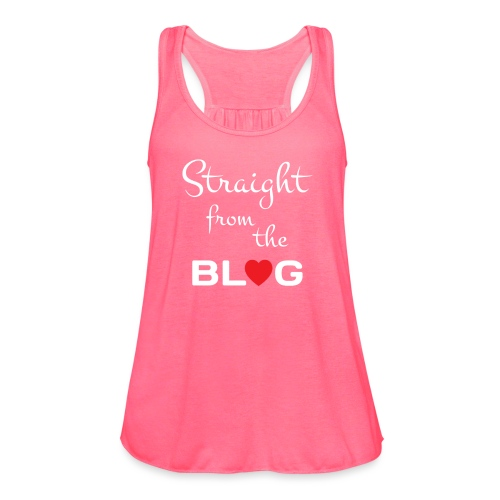 STRAIGHT FROM THE BLOG [FUN BLOGGER SHIRT] - Women's Flowy Tank Top by Bella