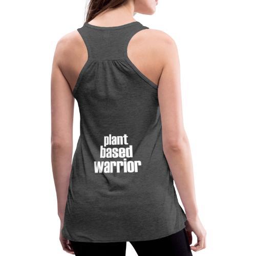 Plant Based Warrior - Women's Flowy Tank Top by Bella