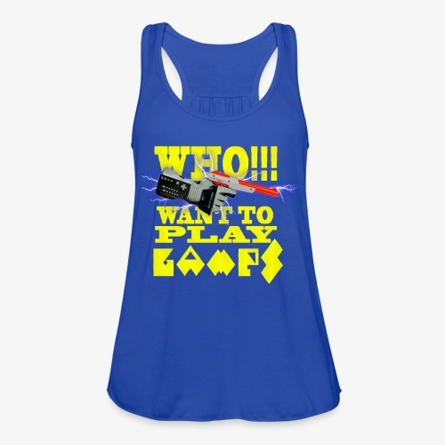 who want to play games - Women's Flowy Tank Top by Bella