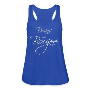 Brains and Boujee- White Font - Women's Flowy Tank Top by Bella