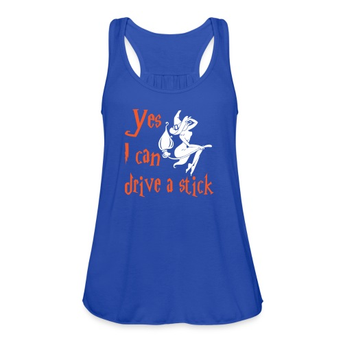 yes i can drive a stick shirt - Women's Flowy Tank Top by Bella
