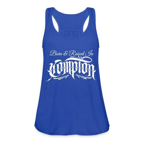 born and raised in Compton - Women's Flowy Tank Top by Bella