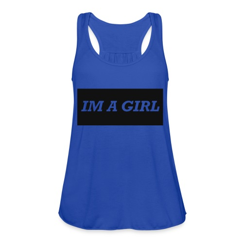 Im a girl - Women's Flowy Tank Top by Bella