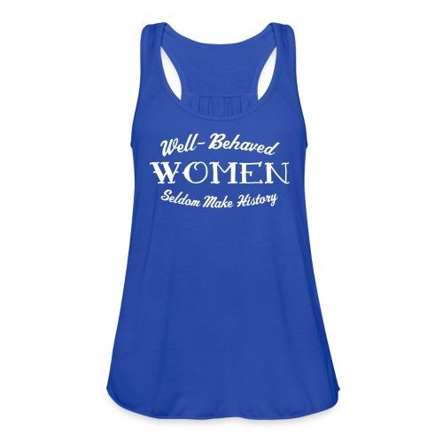 well behaved - Women's Flowy Tank Top by Bella