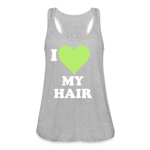 I love my hair - Women's Flowy Tank Top by Bella
