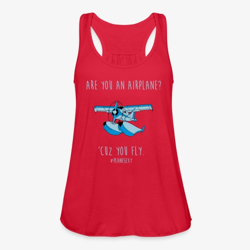 Are You an Airplane? - Women's Flowy Tank Top by Bella