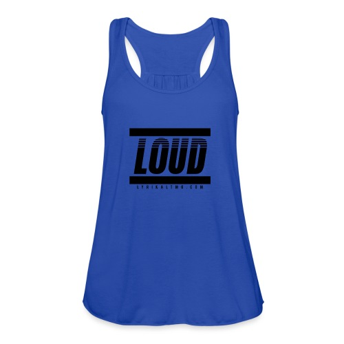 LOUD - Women's Flowy Tank Top by Bella