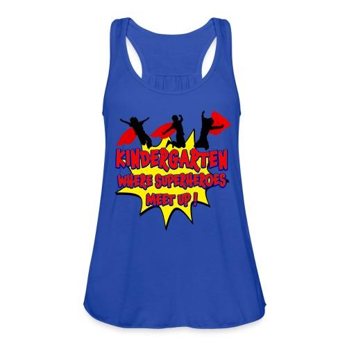 Kindergarten where SUPERHEROES meet up! - Women's Flowy Tank Top by Bella