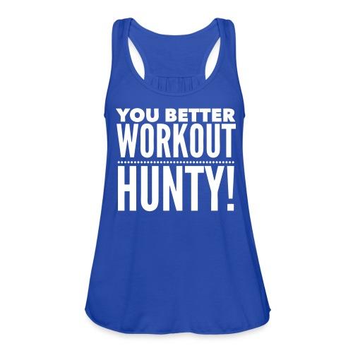You Better Workout Hunty - Women's Flowy Tank Top by Bella