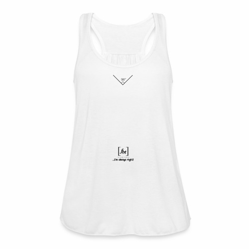 I'm always right! [fbt] - Women's Flowy Tank Top by Bella