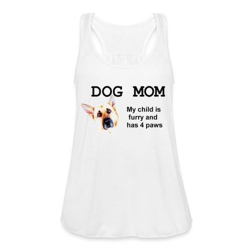 dog mom - Women's Flowy Tank Top by Bella